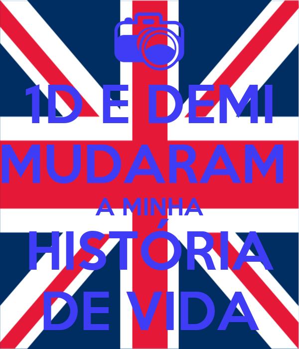 1D E DEMI MUDARAM  A MINHA HISTÓRIA DE VIDA