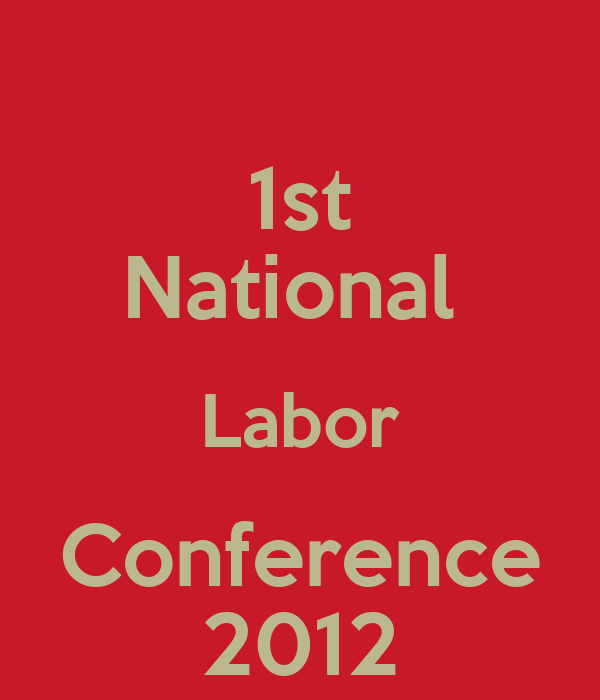 1st National  Labor Conference 2012