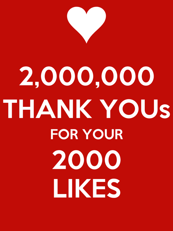 2,000,000 THANK YOUs FOR YOUR 2000 LIKES