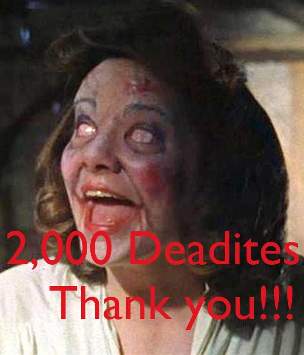 2,000 Deadites!!!    Thank you!!!