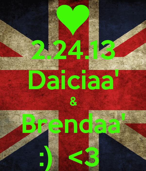 2.24.13 Daiciaa' & Brendaa' :)  <3