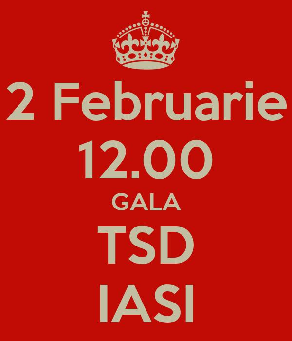2 Februarie 12.00 GALA TSD IASI
