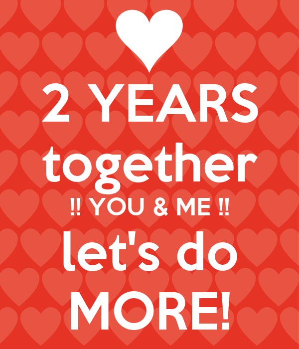 2 YEARS together !! YOU & ME !! let's do MORE!