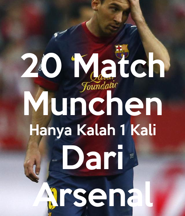 20 Match Munchen Hanya Kalah 1 Kali Dari Arsenal