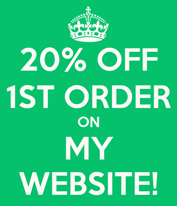 20% OFF 1ST ORDER ON MY WEBSITE!