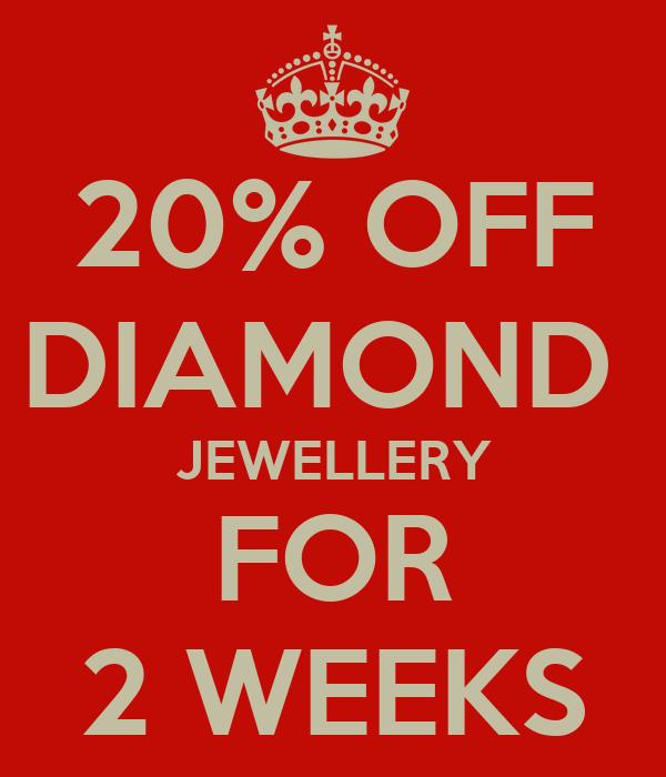 20% OFF DIAMOND  JEWELLERY FOR 2 WEEKS