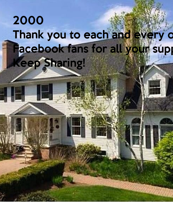2000 Thank you to each and every one of our Facebook fans for all your support! Keep Sharing!