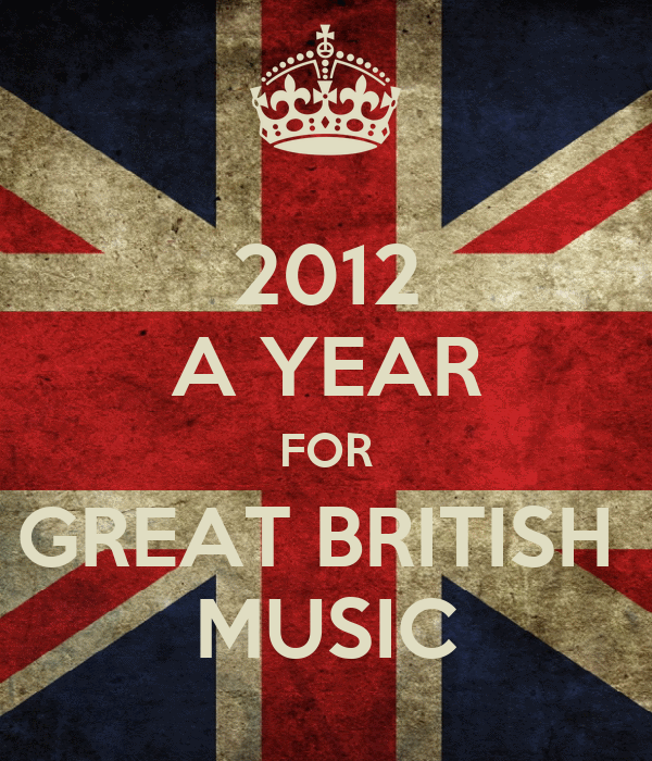 2012 A YEAR FOR GREAT BRITISH  MUSIC