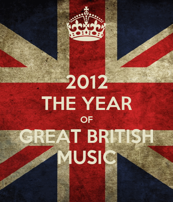 2012 THE YEAR OF GREAT BRITISH MUSIC