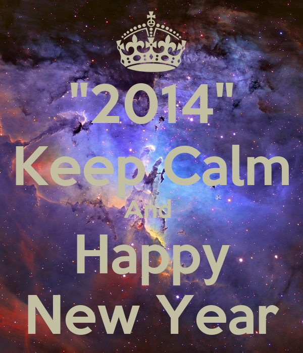 """""""2014"""" Keep Calm And  Happy New Year"""