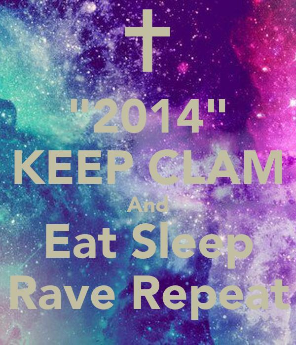 """2014"" KEEP CLAM And Eat Sleep Rave Repeat"