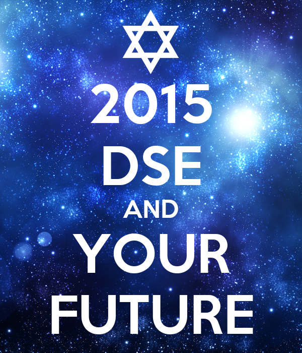 2015 DSE AND YOUR FUTURE