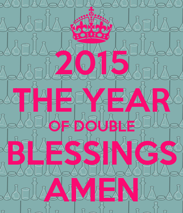 2015 THE YEAR OF DOUBLE BLESSINGS AMEN
