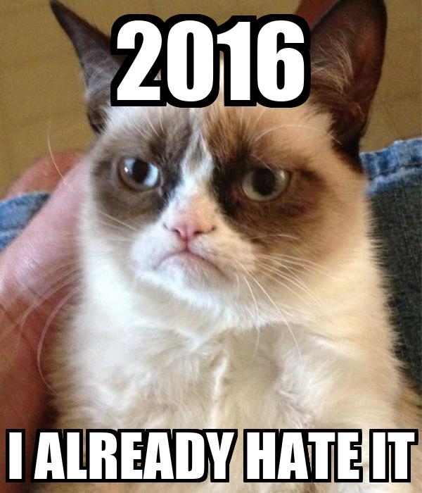 2016 I ALREADY HATE IT