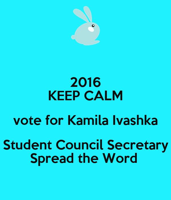 2016 KEEP CALM vote for Kamila Ivashka Student Council Secretary Spread the Word