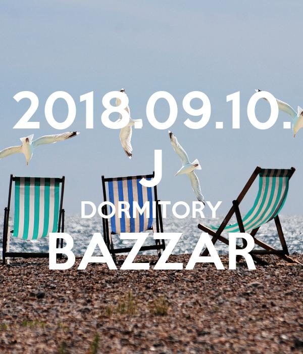 2018.09.10. J DORMITORY BAZZAR