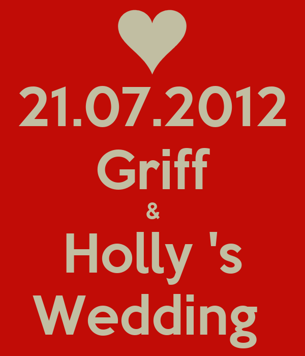 21.07.2012  Griff & Holly 's Wedding