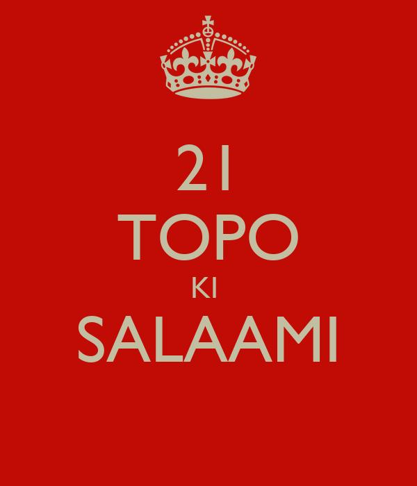 21 TOPO KI  SALAAMI