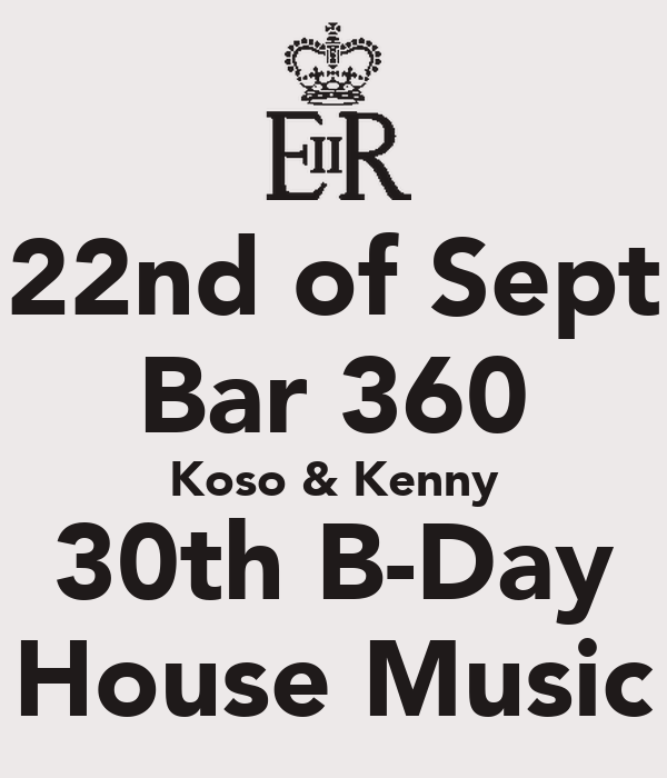 22nd of Sept Bar 360 Koso & Kenny 30th B-Day House Music