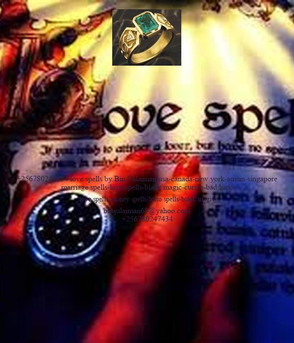 +256780247434 love spells by Bin Sulaiman usa-canada-new york-austin-singapore marriage spells-love spells-black magic-curses-bad luck love spells-money spells-lotto spells-black magiv binsulaiman68@yahoo.com +256780247434