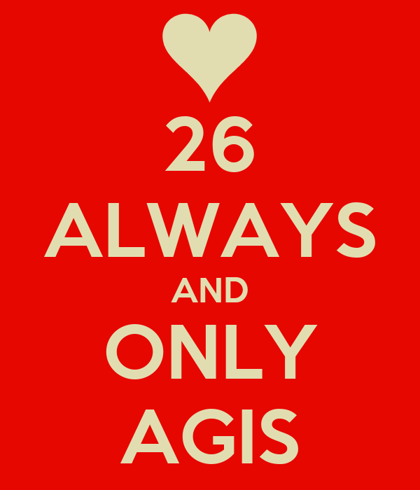 26 ALWAYS AND ONLY AGIS