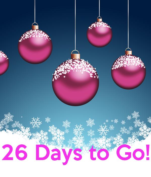 26 Days to Go!