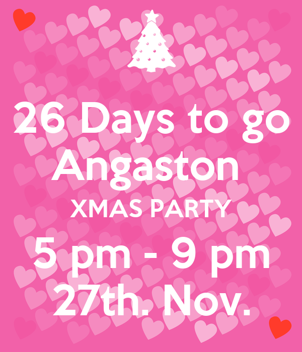 26 Days to go Angaston  XMAS PARTY 5 pm - 9 pm 27th. Nov.