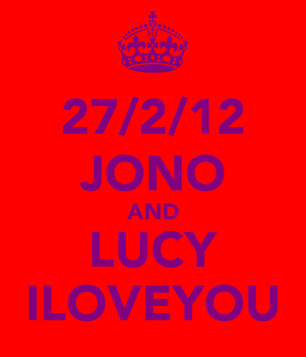 27/2/12 JONO AND LUCY ILOVEYOU