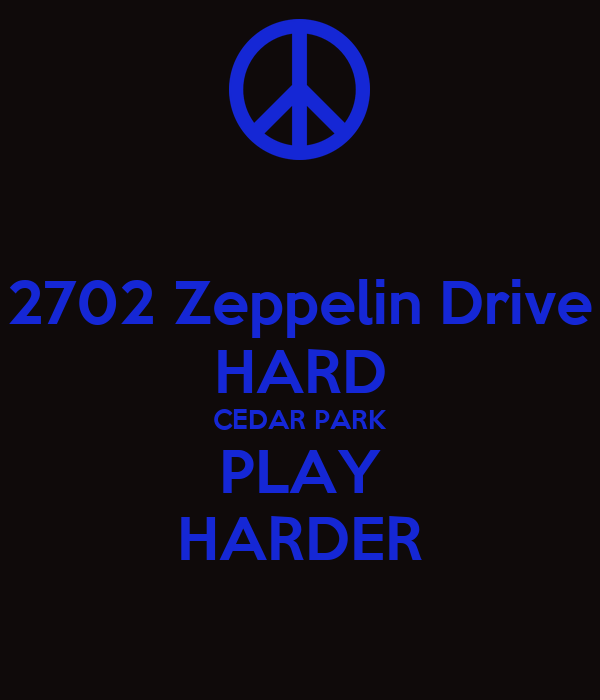 2702 Zeppelin Drive HARD CEDAR PARK PLAY HARDER