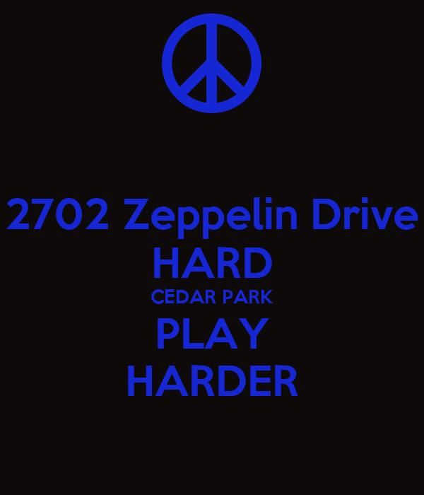 2702 Zeppelin Drive HARD CEDAR PARK PLAY HARDER