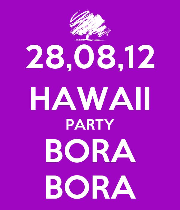 28,08,12 HAWAII PARTY BORA BORA