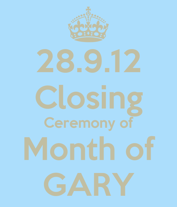 28.9.12 Closing Ceremony of Month of GARY