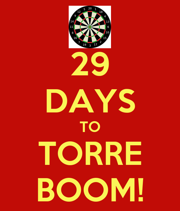 29 DAYS TO TORRE BOOM!