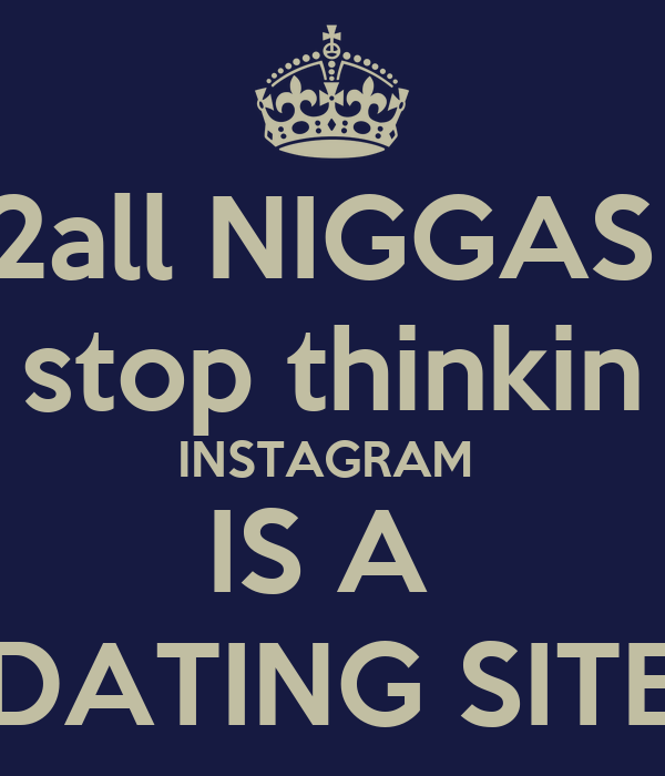 Instagram is not a dating site