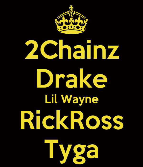 2Chainz Drake Lil Wayne RickRoss Tyga