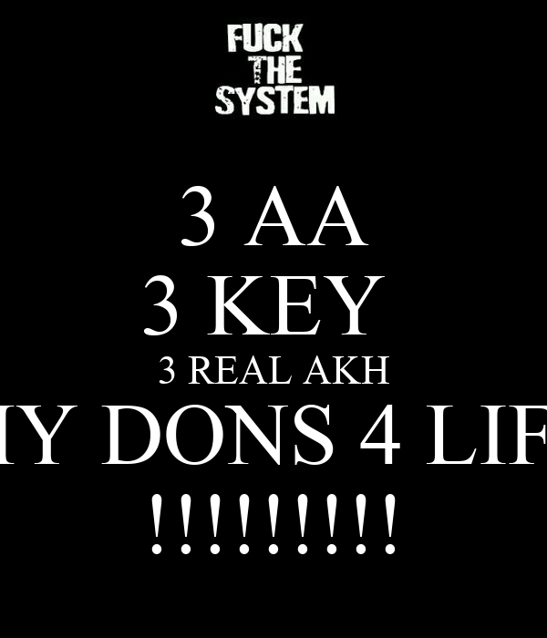 3 AA 3 KEY  3 REAL AKH MY DONS 4 LIFE !!!!!!!!!