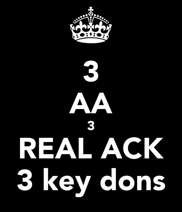 3 AA 3 REAL ACK 3 key dons
