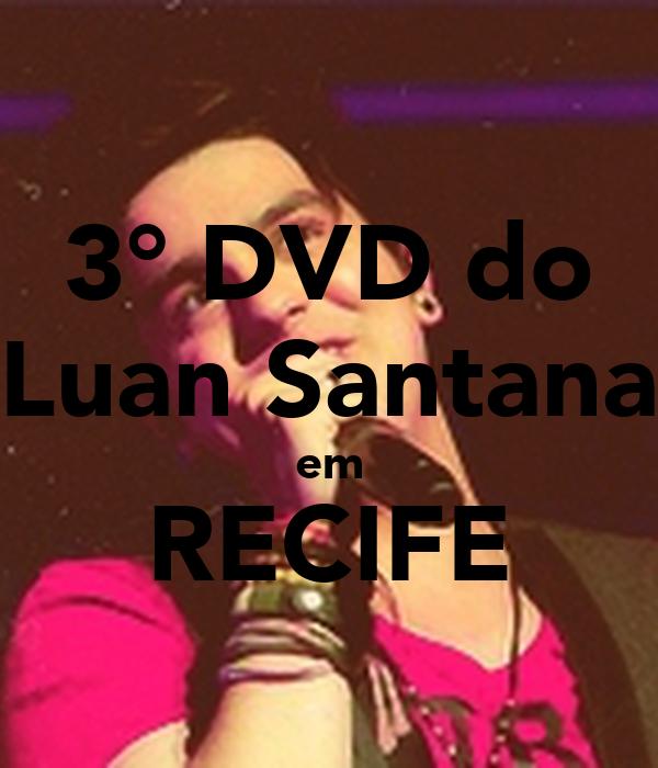 3° DVD do Luan Santana em RECIFE