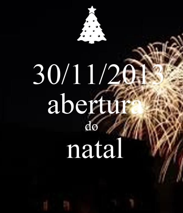30/11/2013  abertura  do   natal
