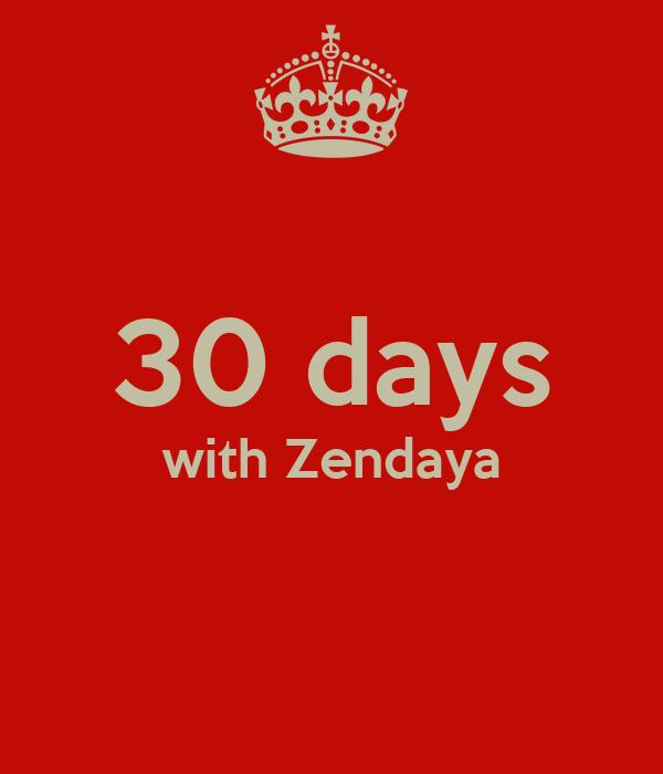 30 days with Zendaya