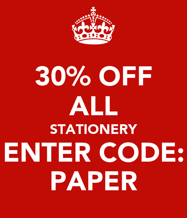 30% OFF ALL STATIONERY ENTER CODE: PAPER