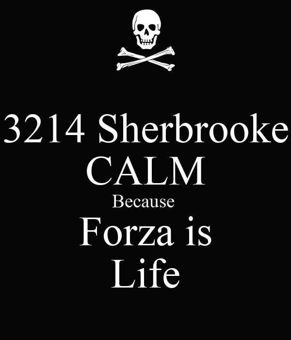 3214 Sherbrooke CALM Because  Forza is Life