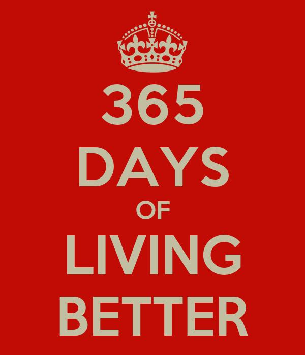 365 DAYS OF LIVING BETTER