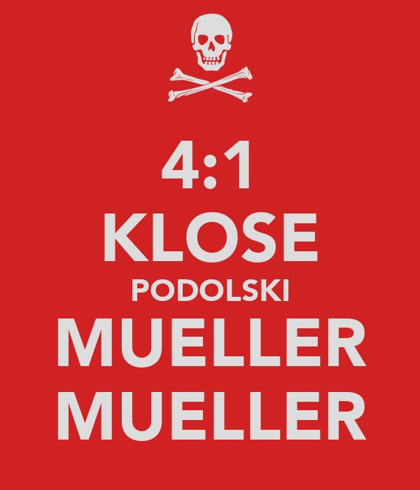 4:1 KLOSE PODOLSKI MUELLER MUELLER