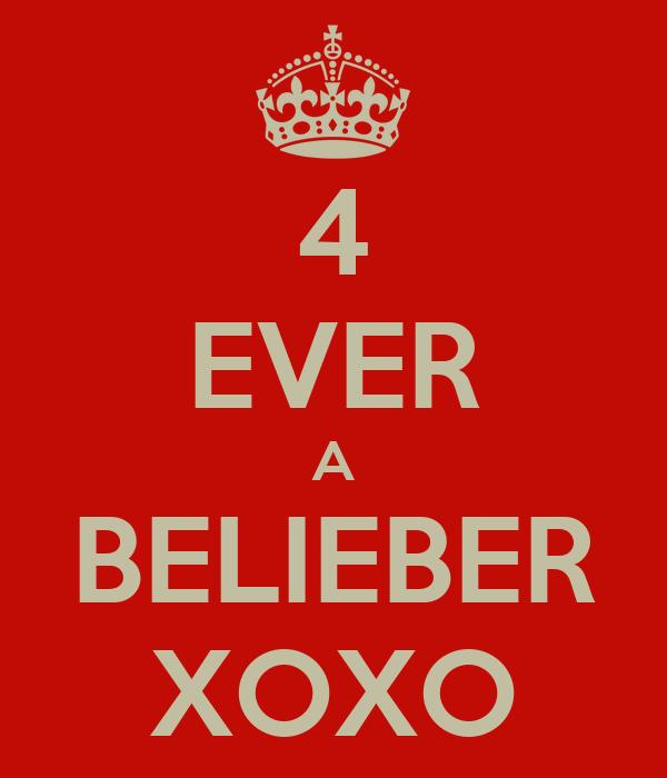 4 EVER A BELIEBER XOXO