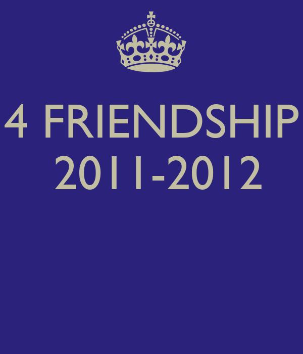 4 FRIENDSHIP  2011-2012