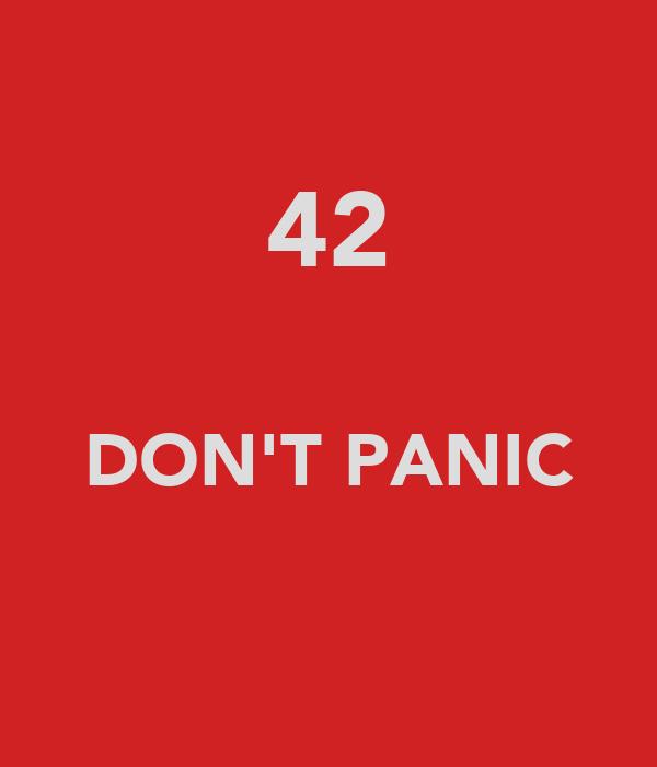42  DON'T PANIC