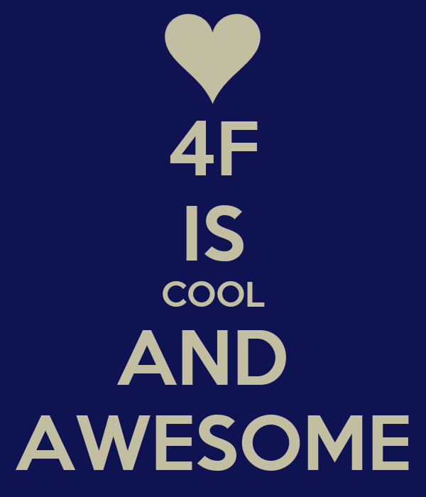 4F IS COOL AND  AWESOME