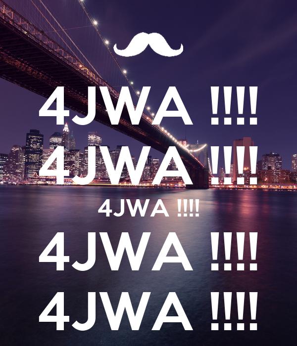 4JWA !!!! 4JWA !!!! 4JWA !!!! 4JWA !!!! 4JWA !!!!