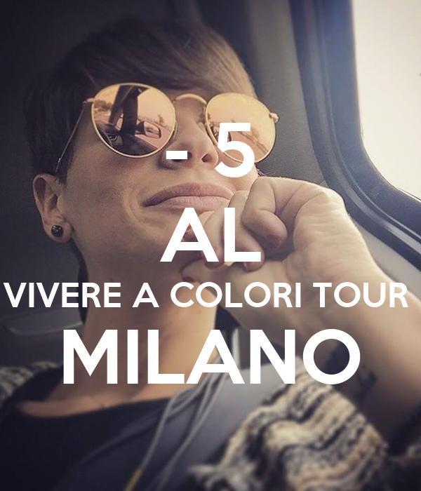- 5 AL VIVERE A COLORI TOUR  MILANO